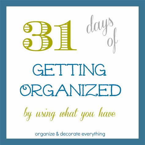 organize day 31 days of 15 minute organizing organize and decorate