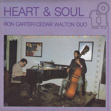ron carter cedar walton duo heart and soul centerblog