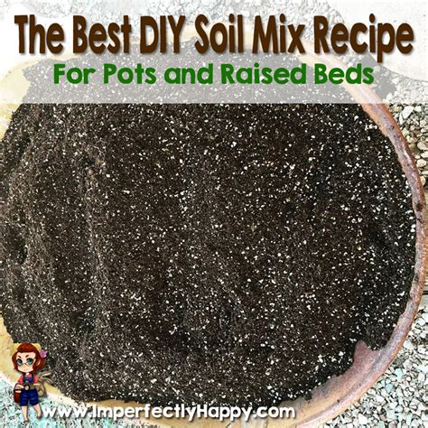 The Best Diy Soil Mix Recipe Imperfectly Happy Homesteading Raised Bed Soil Mix Vegetable Garden