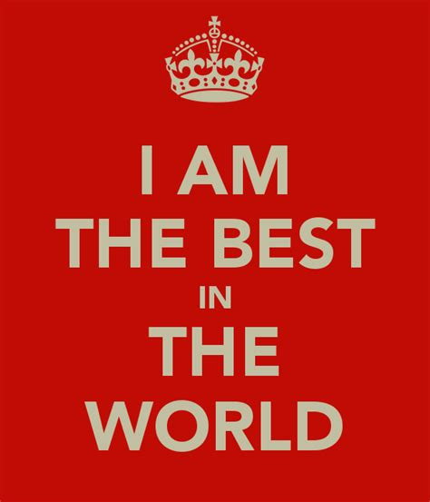 best in the world i am the best in the world poster keep calm o matic
