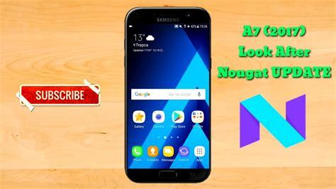 Samsung A7 Update samsung galaxy a7 2017 after nougat update review