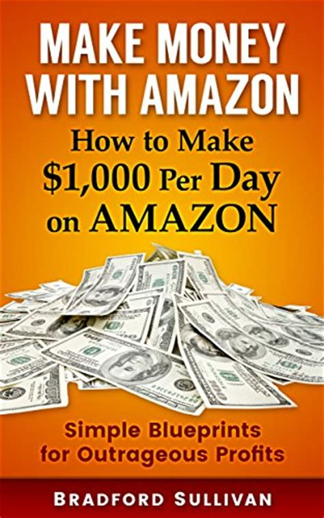 How To Make Money Online With Amazon - download pdf make money with amazon how to make 1 000 per day on amazon simple