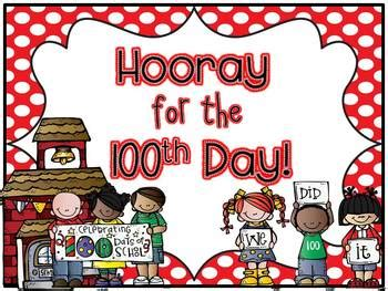 hooray for the 100th day hooray for the 100th day literacy and math mini unit by casey dawson