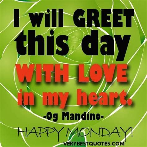 new day quotes happy monday i will greet this day with