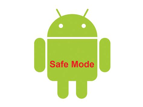 what is safe mode on my android phone boot your android phone or tablet in safe mode computer freaks