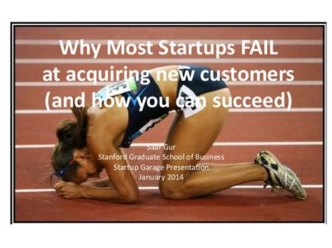 Mba Fail by Why Most Startups Fail At Acquiring New Customers And How