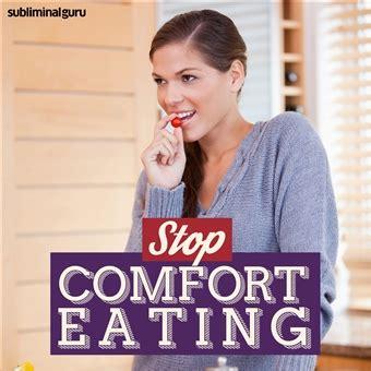how to stop eating food for comfort subliminal guru stop comfort eating