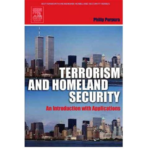 terrorism and homeland security terrorism and homeland security phillip p purpura