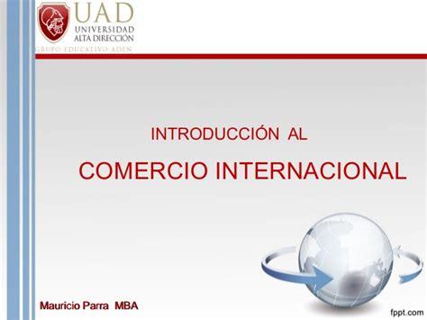 Mba Comercio Exterior by Introducci 243 N Al Comercio Internacional