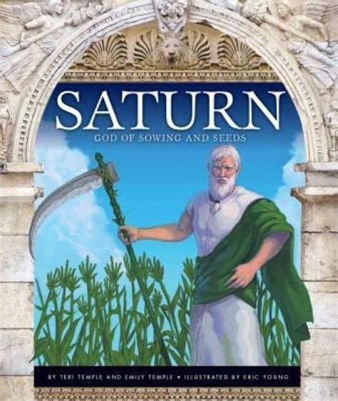 saturn the god saturn god of sowing and seeds by teri temple hardcover