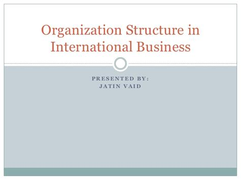 International Business In Mba Means by Organization Structure In International Business