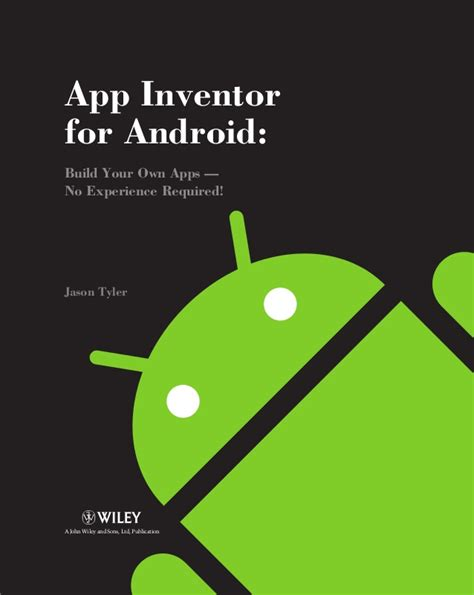 android builds app inventor for android build your own apps no experience required