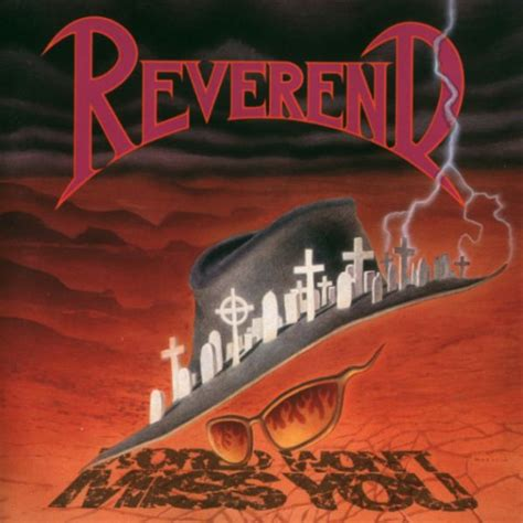 won t reverend world won t miss you encyclopaedia metallum the metal archives