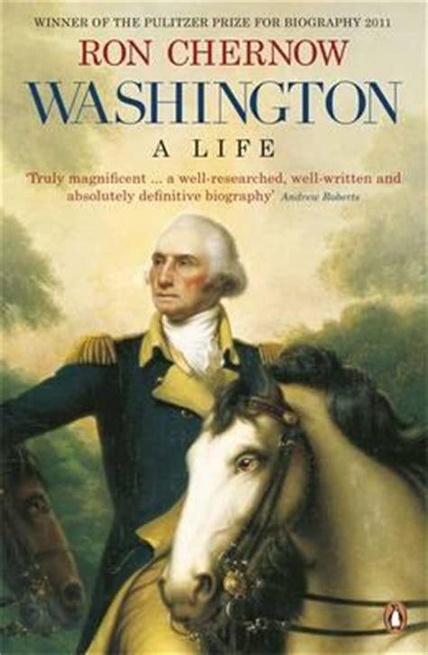 biography of george washington by ron chernow washington a life ron chernow paperback rainy day books