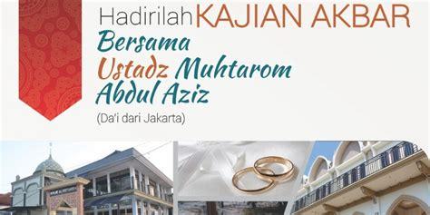 biografi ustadz muhtarom parade tabligh akbar masjid jami al umm ybm