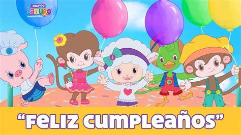 imagenes infantiles feliz cumpleaños feliz cumplea 241 os canciones infantiles de mundo lanugo