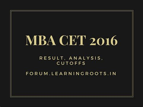Cet Mba Syllabus 2017 by Mba Cet 2016 Result Cut Offs Analysis And More
