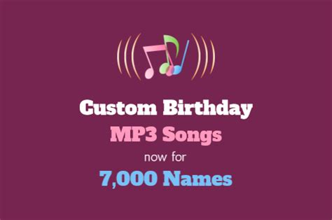 personalized mp3 birthday songs now for 7 000 names