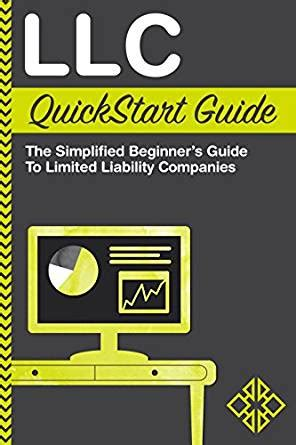 llc fast and easy guide to forming a limited liability company and starting a business the right way books llc quickstart guide the simplified beginner