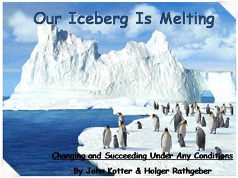 kotter our iceberg is melting our iceberg is melting gallery