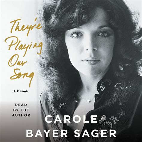 they re our song a memoir books they re our song audiobook by carole bayer sager