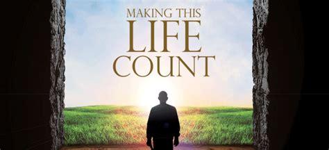 making  life count sermon series