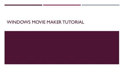 windows movie maker demo tutorial windows movie maker tutorial
