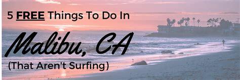 malibu ca things to do 5 free things to do in malibu california follow your detour