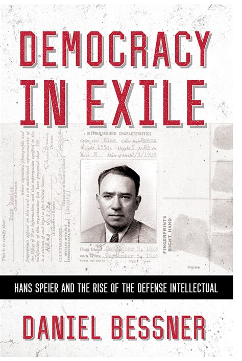 intellectual biography exle democracy in exile hans speier and the rise of the