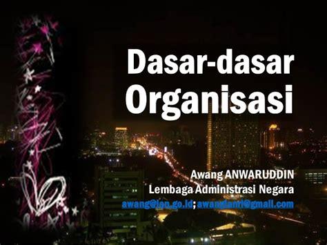 Dasar Dasar Kepemimpinan Administrasi dasar dasar organisasi