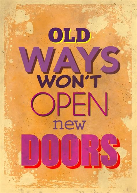 aptoide wont open old ways won t open new doors statements quotes cards