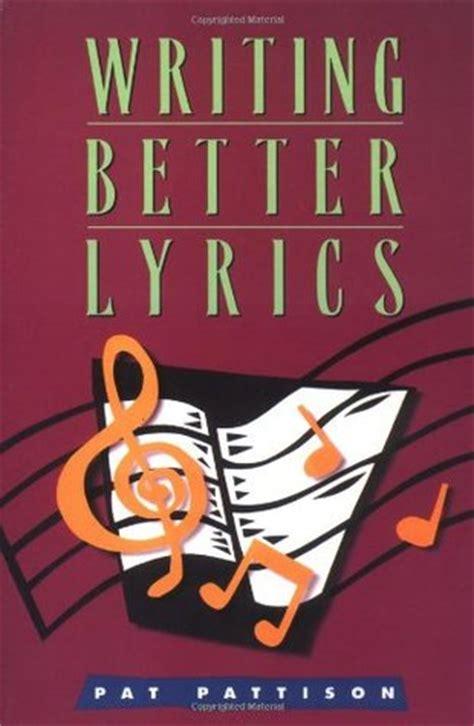 Pdf Writing Better Lyrics Pat Pattison by Writing Better Lyrics By Pat Pattison Reviews