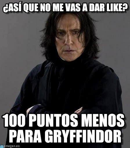 Professor Snape Meme - 191 as 237 que no me vas a dar like severus snape meme on memegen