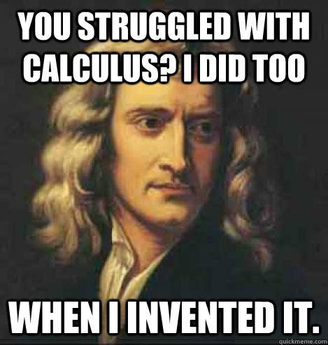 Who Invented Memes - newton invented calculus calc jokes are an integral