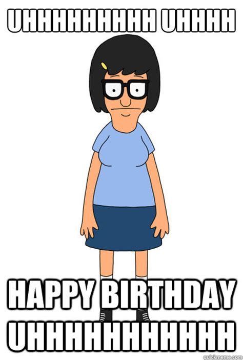 Tina Belcher Meme - bobs burgers tina happy birthday short hairstyle 2013