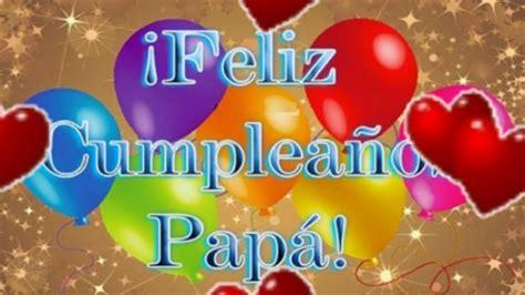 imagenes de feliz cumpleaños para papa feliz cumplea 241 os papa youtube
