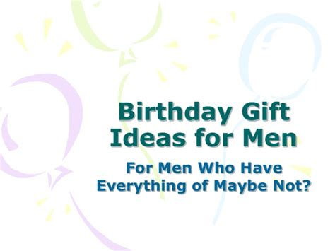 gifts for the that has everything birthday gift ideas for who everything
