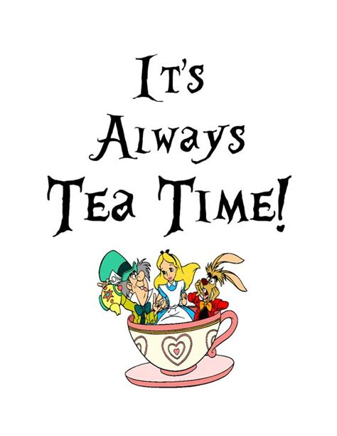 it s always tea time mad hatter quote printable from in for birthday