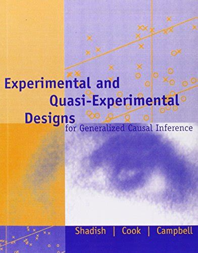 experimental and quasi experimental designs for generalized causal inference 9780395615560 experimental and quasi experimental designs