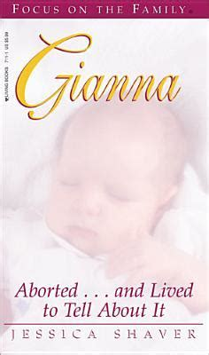 aborted and lived to tell about it gianna aborted and lived to tell about it by jessica