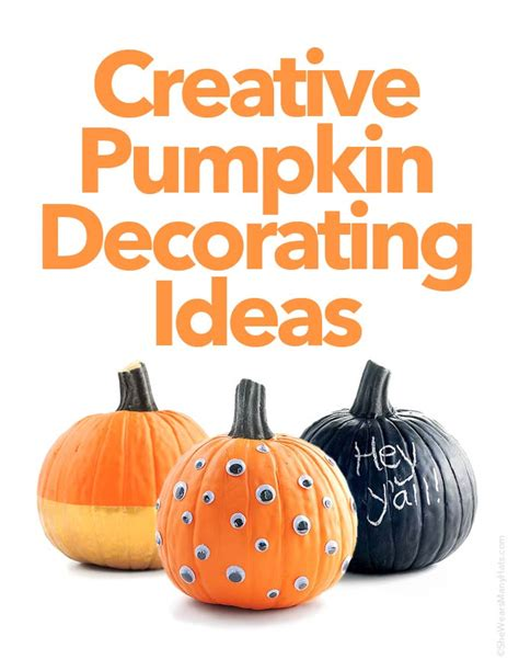 creative pumpkin decorating ideas she wears many hats
