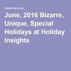 march 2016 bizarre and unique holidays holiday insights pinterest the world s catalog of ideas