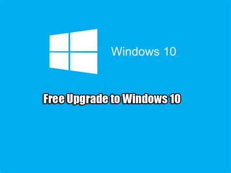 windows 10 free upgrade tutorial free upgrade to windows 10