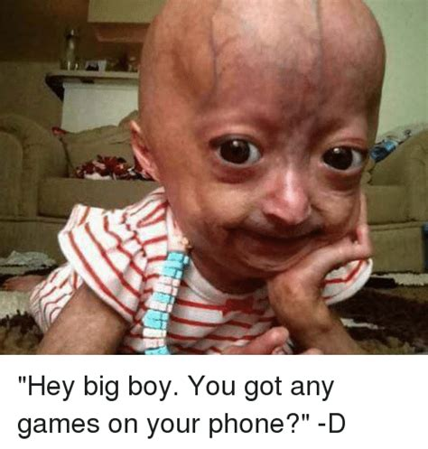 You Got Games On Your Phone Meme - hey big boy you got any games on your phone d phone