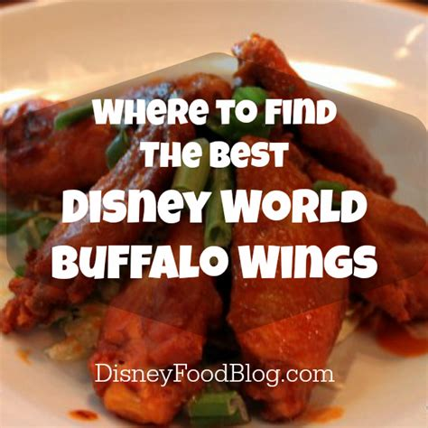 buy a house in disney world best disney world buffalo wings the disney food blog