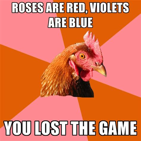 The Game Meme - roses are red violets are blue you lost the game create meme