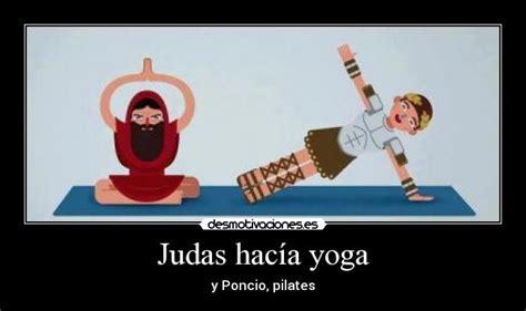 imagenes yoga graciosas judas hac 237 a yoga desmotivaciones