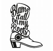 Blame It On My Roots Svg Cuttable Designs