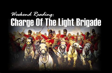 charge of the light brigade weekend reading charge of the light brigade ria