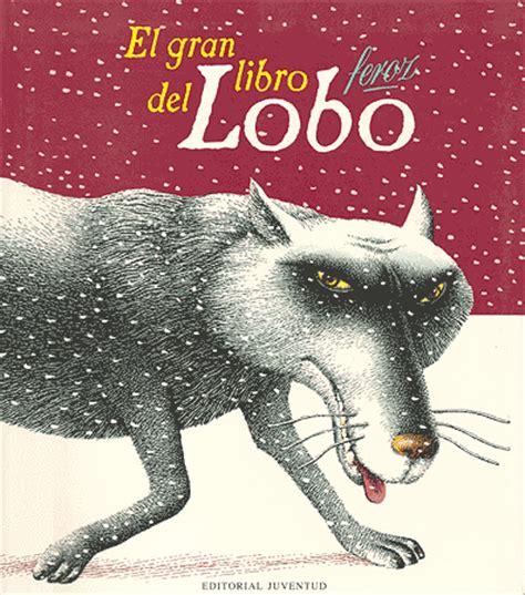 libro los pecados del lobo el gran libro del lobo feroz